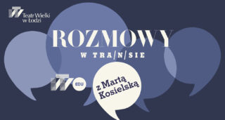(Polski) Rozmowy w tra(n)sie z Martą Kosielską